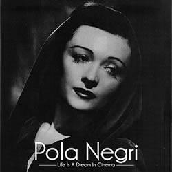 Pola Negri: Life is a Dream in Cinema
